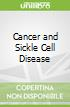 Cancer and Sickle Cell Disease