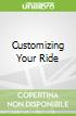 Customizing Your Ride