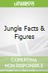 Jungle Facts & Figures