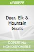 Deer, Elk & Mountain Goats