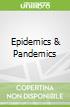 Epidemics & Pandemics