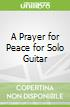 A Prayer for Peace for Solo Guitar