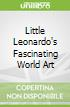 Little Leonardo's Fascinating World Art