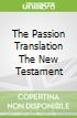 The Passion Translation The New Testament