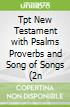 Tpt New Testament with Psalms Proverbs and Song of Songs (2n