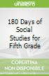180 Days of Social Studies for Fifth Grade