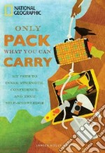 Only Pack What You Can Carry libro in lingua di Booth Janice Holly
