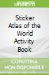 Sticker Atlas of the World Activity Book