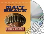 Outlaw Kingdom (CD Audiobook) libro in lingua di Braun Matt, Dufris William (NRT)