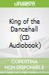 King of the Dancehall (CD Audiobook)