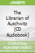 The Librarian of Auschwitz (CD Audiobook)