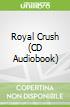 Royal Crush (CD Audiobook)