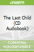 The Last Child (CD Audiobook)