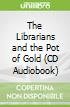 The Librarians and the Pot of Gold (CD Audiobook)