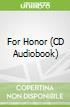 For Honor (CD Audiobook)