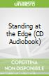 Standing at the Edge (CD Audiobook)