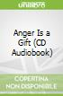 Anger Is a Gift (CD Audiobook)