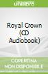 Royal Crown (CD Audiobook)