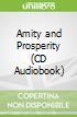 Amity and Prosperity (CD Audiobook)