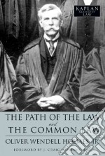 The Path of the Law and the Common Law libro in lingua di Holmes Oliver Wendell, Williams J. Craig Jr. (FRW)