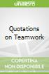 Quotations on Teamwork