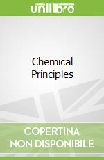 Chemical Principles libro in lingua di Peter Atkins