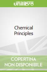 Chemical Principles libro in lingua di Peter Atkins
