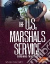 The U.S. Marshals Service