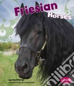 Friesian Horses libro in lingua di O'Brien Kim, Saunders-Smith Gail (EDT)