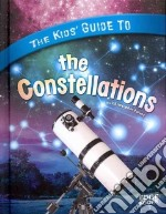 The Kids' Guide to the Constellations libro in lingua di Forest Christopher