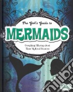 The Girl's Guide to Mermaids libro in lingua di Johnson Sheri A.