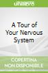 A Tour of Your Nervous System
