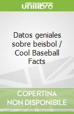 Datos geniales sobre beisbol / Cool Baseball Facts libro in lingua di Clay Kathryn