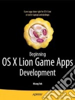 Beginning MAC OS X Game Development With Cocoa libro in lingua di Hill David