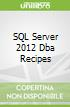 SQL Server 2012 Dba Recipes