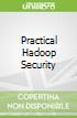 Practical Hadoop Security
