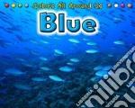 Blue libro in lingua di Rissman Rebecca