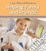 Helping Family and Friends libro in lingua di Parker Vic