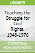 Teaching the Struggle for Civil Rights, 1948-1976