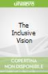 The Inclusive Vision