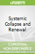 Systemic Collapse and Renewal