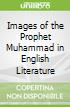 Images of the Prophet Muhammad in English Literature
