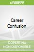 Career Confusion