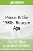 Prince & the 1980s Reagan Age