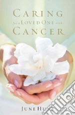 Caring for a Loved One With Cancer libro str