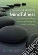 The Art and Science of Mindfulness libro in lingua di Shapiro Shauna L., Carlson Linda E. Ph.D., Kabat-Zinn Jon (FRW)