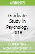Graduate Study in Psychology 2018