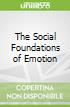 The Social Foundations of Emotion