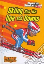 Skiing Has Its Ups and Downs libro in lingua di Nickel Scott, Santillan Jorge (ILT)