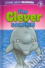 The Clever Dolphin libro in lingua di Meister Cari, Harpster Steve (ILT)